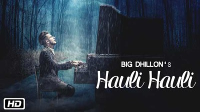 Hauli Hauli Song Lyrics from BIG Dhillon's and More latest Punjabi Songs