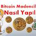 Bitcoin Nedir ? Bitcoin Madenciliği Nasıl Yapılır ? Dikkat !!