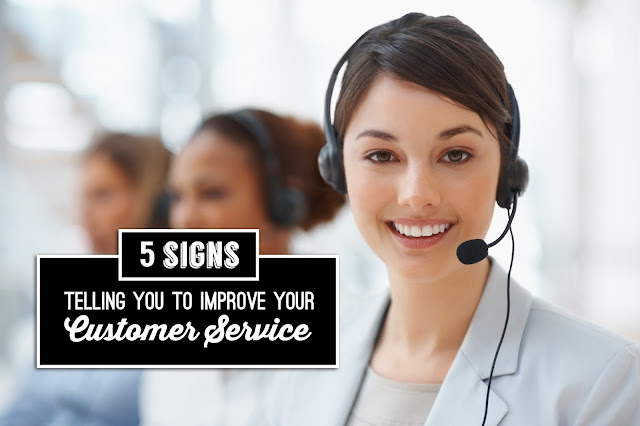 5 Signs Telling You To Improve Your Customer Service
