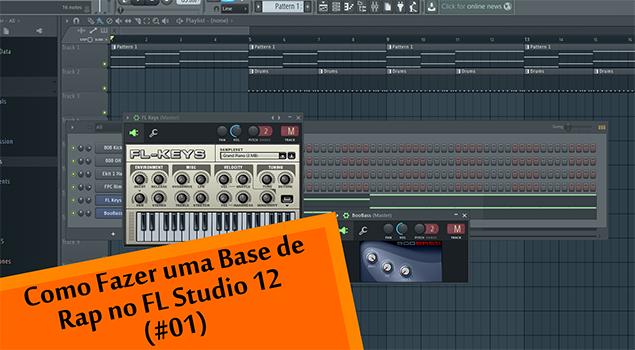 Como Fazer uma Base de Rap no FL Studio 12 (#01)
