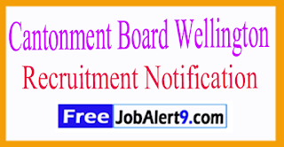 Cantonment Board Wellington Recruitment Notification 2017 Last Date 11-08-2017