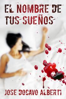 Portada de la novela El nombre de tus sueños de José Docavo Alberti, donde se aprecia una mujer vestida de blanco en una cama y gotas de sangre.