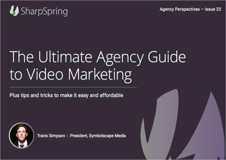 The Ultimate Agency Guide to Video Marketing - 100% Free Guidebook