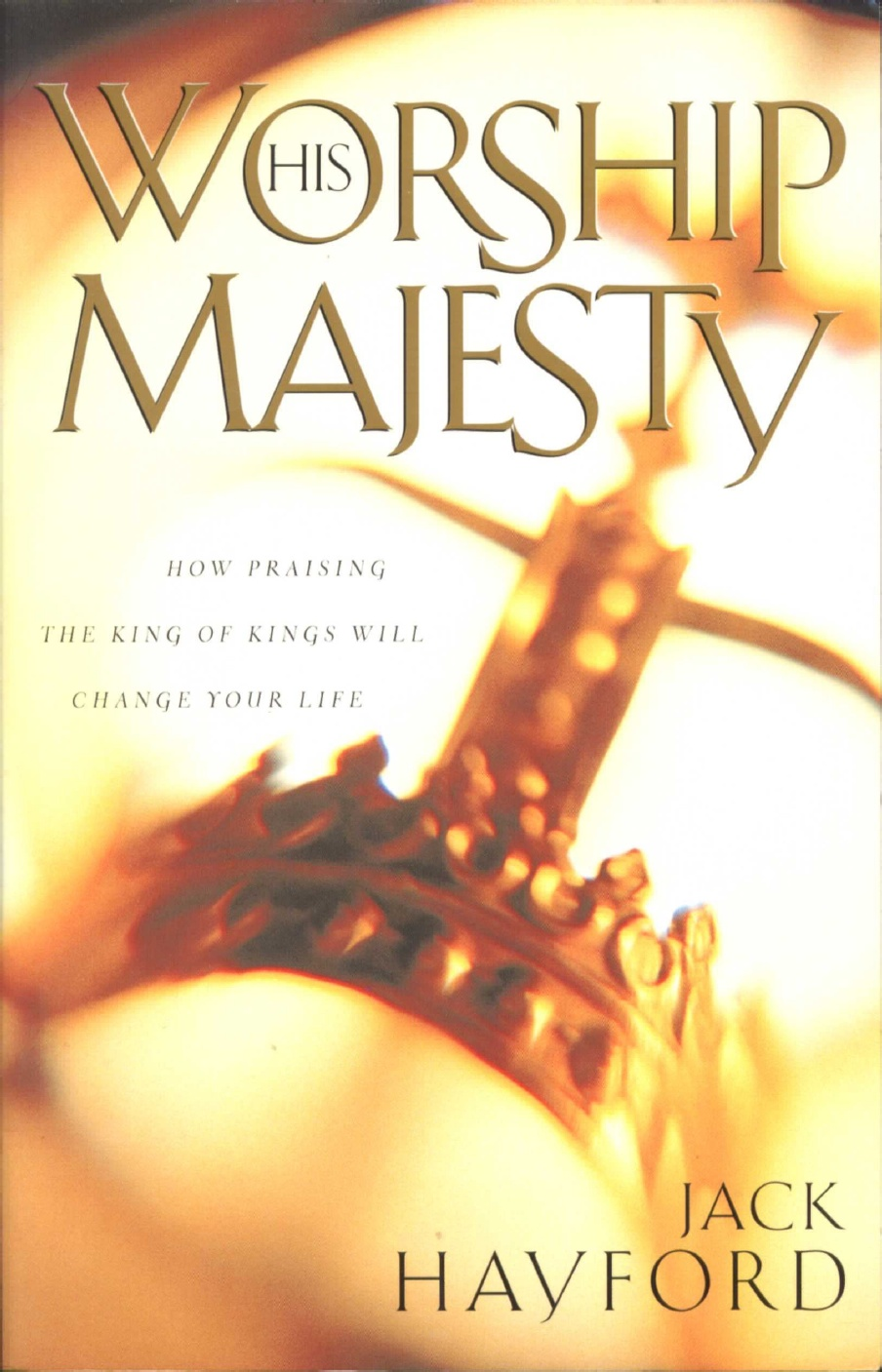 Jack W. Hayford-Worship His Majesty-