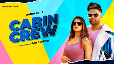 Presenting latest Punjabi song Cabin crew lyrics penned by Siddheart. Cabin Crew song is sung by Siddheart & music given by Showkidd