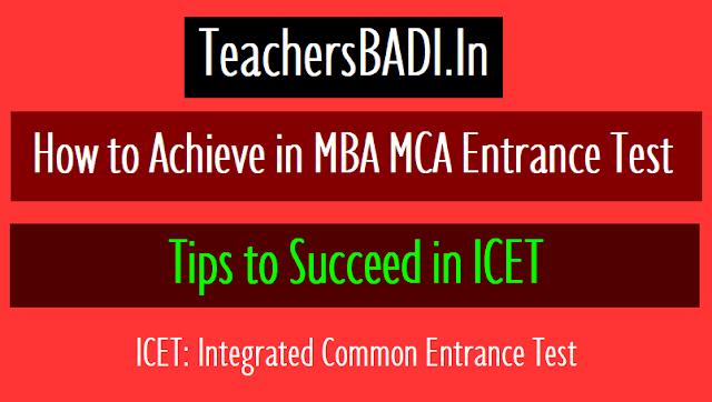 tips to succeed in icet,mba mca entrance test,reference books,how get a mba seat,mca seat,analytical ability,mathematical ability,communication ability,ts cets 2019,ap cets 2019,ap icet 207,ts icet 2019,mba,mca