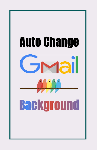 How To Automatically Change Gmail Background Wallpaper