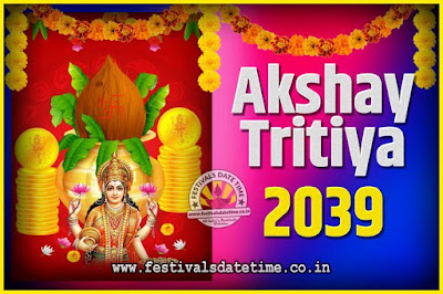 2039 Akshaya Tritiya Pooja Date and Time, 2039 Akshaya Tritiya Calendar