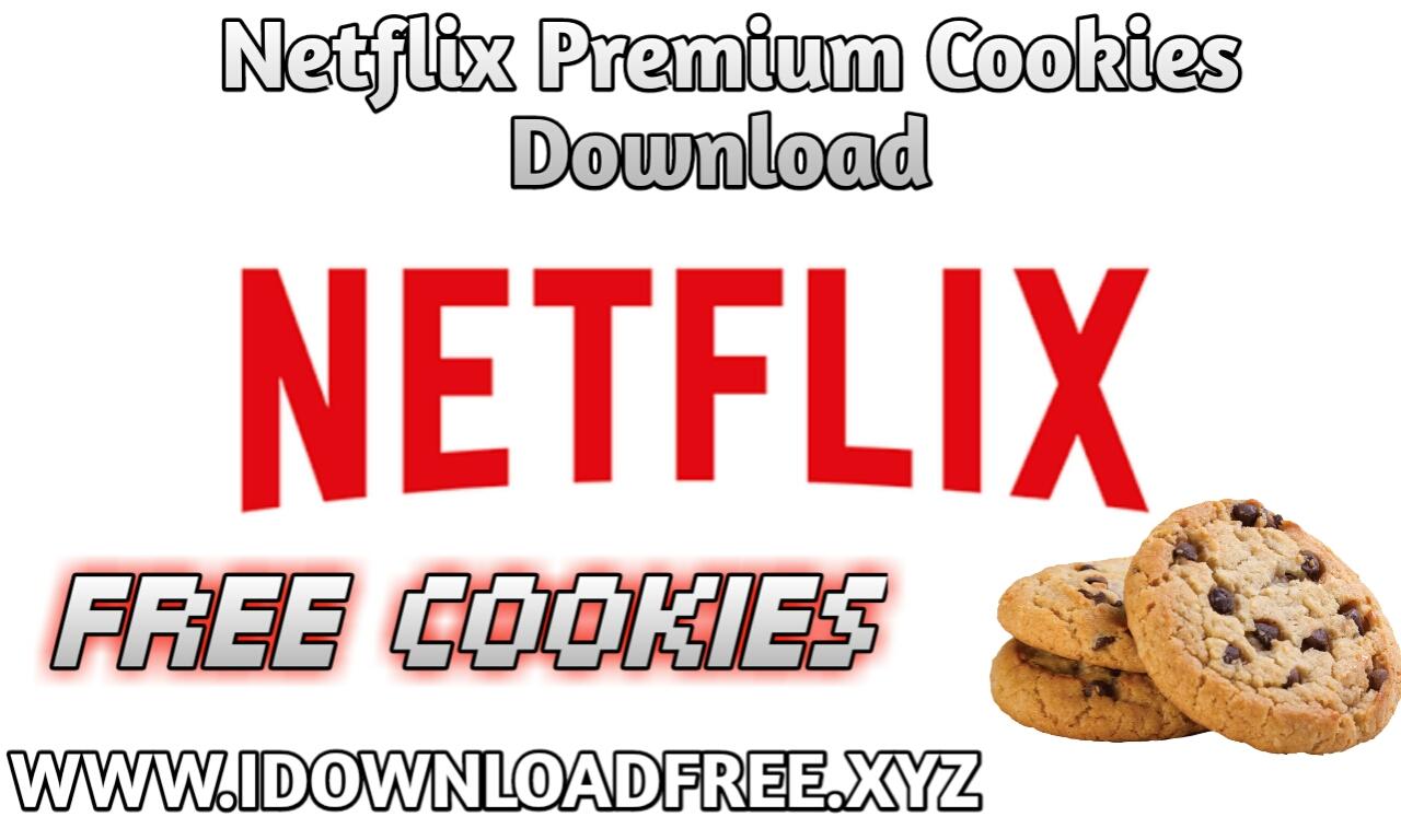 Netflix Cookies   Free Netflix Premium Cookies   I Download Free - I