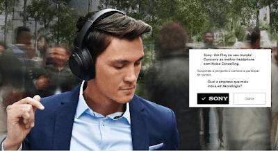 Sony: Um Play no seu mundo! Concorra ao melhor headphone com noise cancelling da Sony