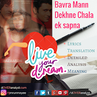 Live your dream written next to Bavra Mann Dekhne Chala Ek Sapna on a picture of dreamy eyes