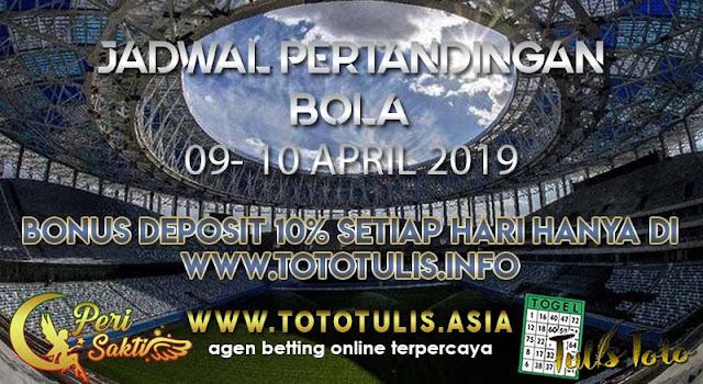 JADWAL PERTANDINGAN BOLA TANGGAL 10 – 11 APR 2019