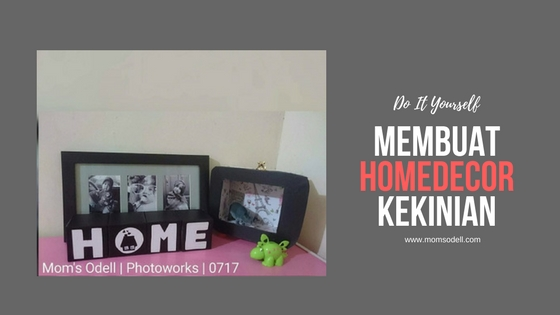 DIY : Membuat Homedecor Kekinian