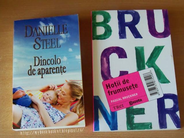 Dincolo de aparente de Danielle Steel si Hotii de frumusete de Pascal Bruckner