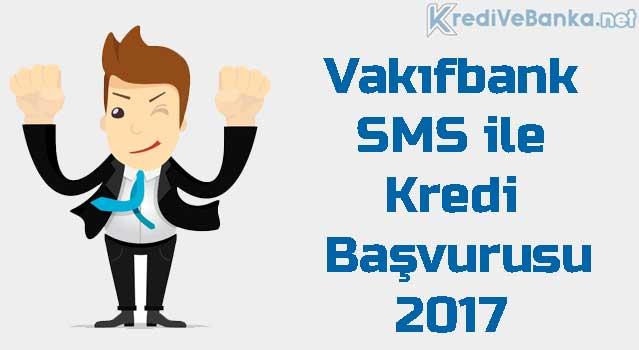 vakıfbank sms ile kredi başvurusu 2017