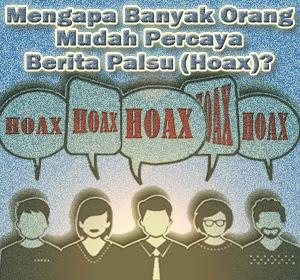 Mengapa Banyak Orang Mudah Percaya Dengan Berita Palsu (Hoax)?