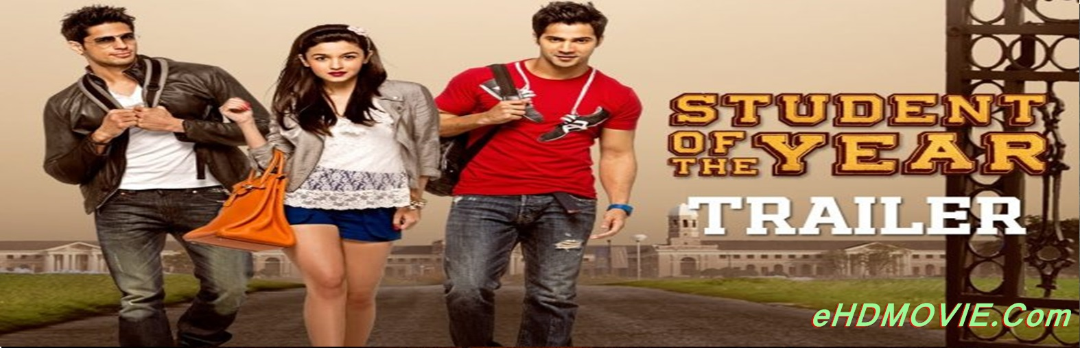 Student of the Year 2012 Full Movie Hindi 720p - 480p ORG BRRip 550MB - 1.1GB ESubs Free Download