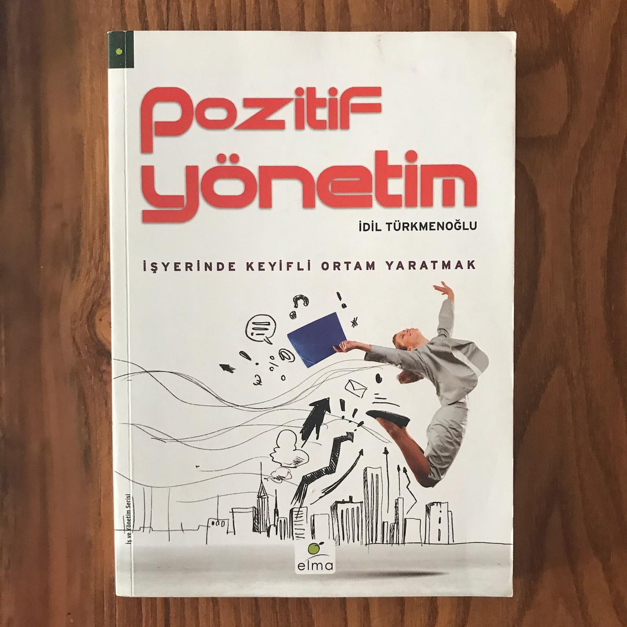 Pozitif Yonetim - Isyerinde Keyifli Ortam Yaratmak