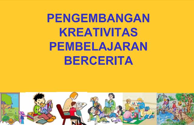Pengembangan Kreativitas Pembelajaran Anak Dengan Bercerita