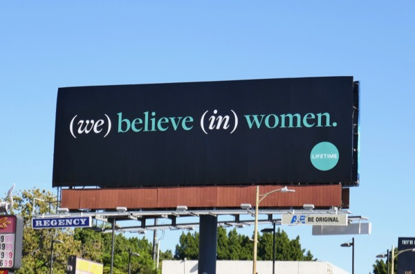 We believe in women Lifetime billboard