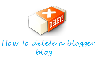 How to delete a blog permanently in blogger | 101helper