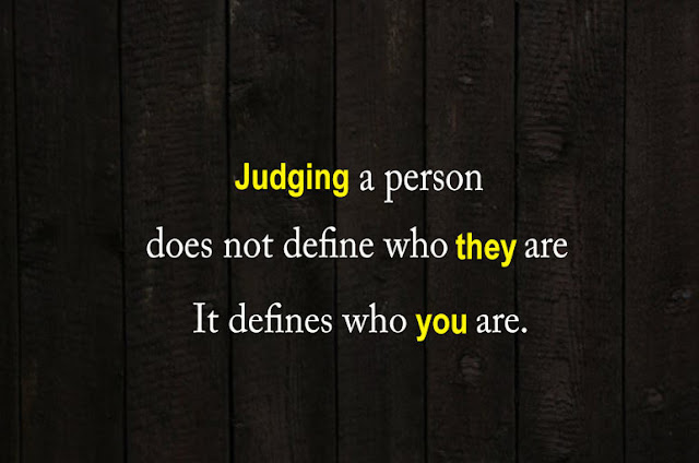Judging a person does not define who they are, it defines who you are; Wisdom Quotes Collection | Kwikk