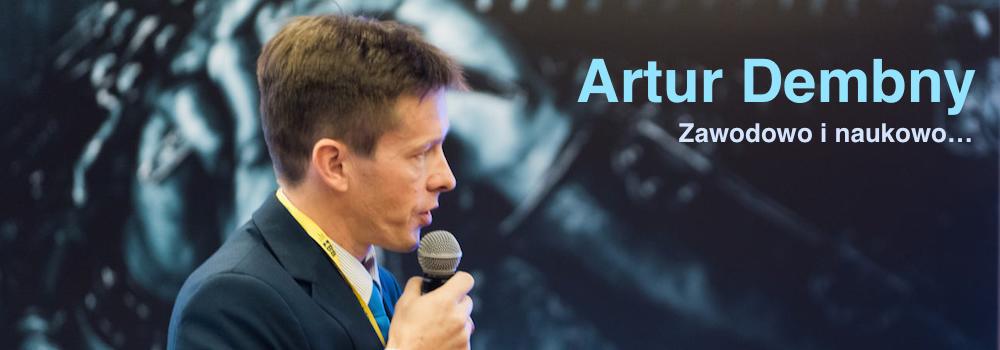 Artur Dembny - Zawodowo i Naukowo