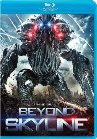 Beyond Skyline 2017 BluRay 950MB English 720p ESub Watch Online Free Download bolly4u