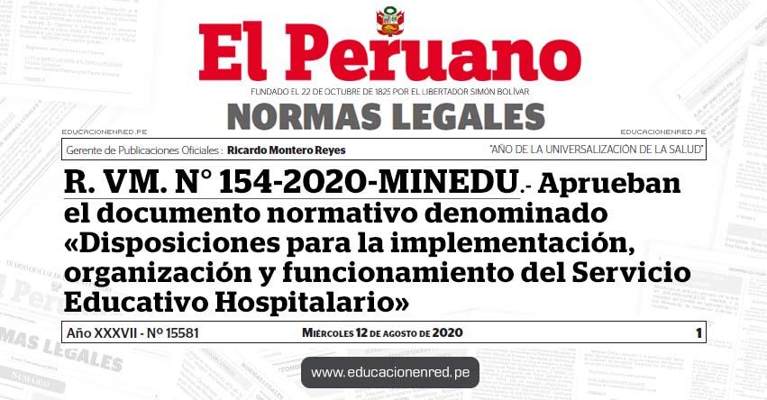 R. VM. N° 154-2020-MINEDU.- Aprueban el documento normativo denominado «Disposiciones para la implementación, organización y funcionamiento del Servicio Educativo Hospitalario»