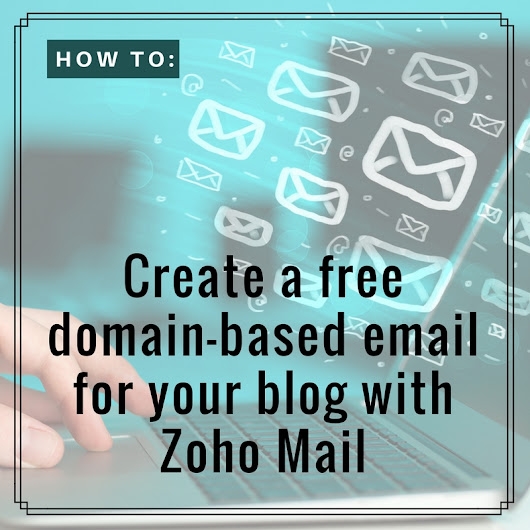 How to create a free domain-based email for your blog with Zoho Mail | Zirev