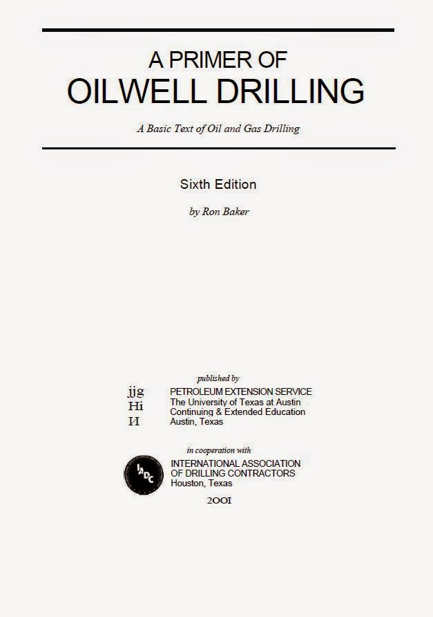 A Primer of Oilwell Drilling - A Basic Text of Oil and Gas Drilling, oleh: Ron Baker