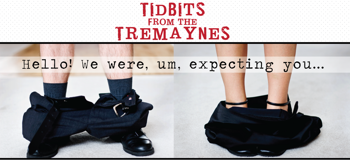 Tidbits from the Tremaynes