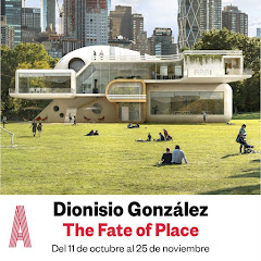 "¡¡¡ÚLTIMO POST!!! ""DIONISIO GONZÁLEZ: THE FATE OF PLACE (AURORA VIGIL-ESCALERA GALERÍA DE ARTE)""."