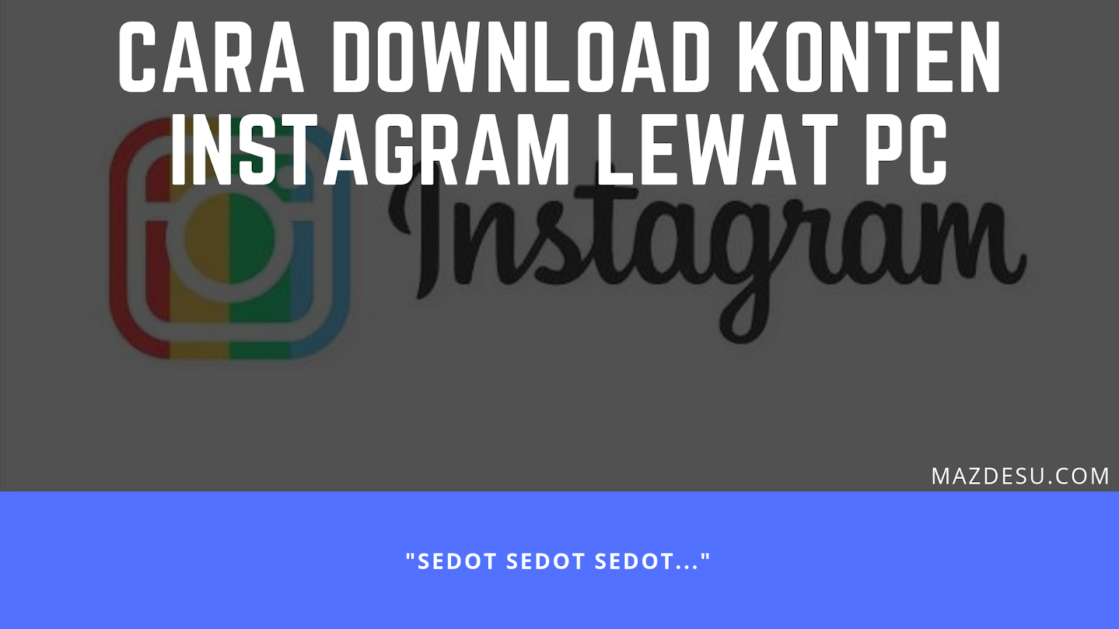 Cara Mudah Download Foto & Video Instagram di PC via Downloadgram