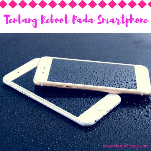 Tentang Reboot Pada Smartphone