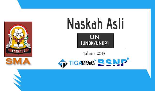 Download Soal UN/UNBK SMA 2015 Asli Semua Mata Pelajaran