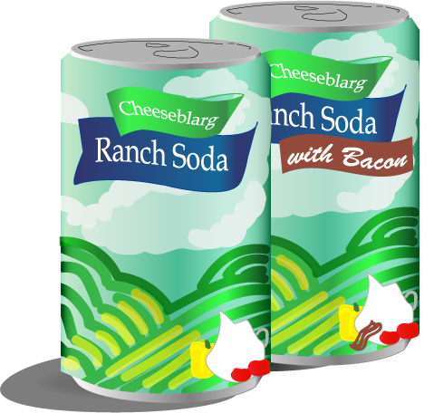 "Can design, ""Cheeseblarg Ranch Soda"" - teal can with Ranch Dressing design. Second can read ""with Bacon!"""