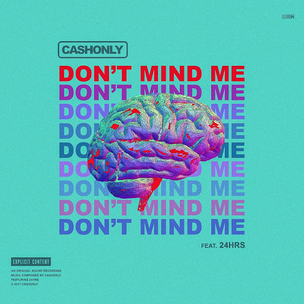 Cashonly - Don't Mind Me (feat. 24Hrs) - Single  Cover