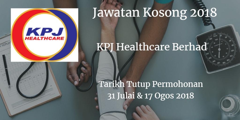 Jawatan Kosong KPJ Healthcare Berhad 31 Julai & 17 Ogos 2018