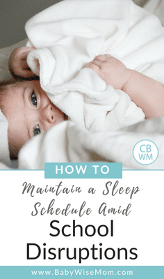 How To Maintain a Sleep Schedule Amid School Disruptions. How to ensure your baby or toddler still gets the naps needed while balancing a school schedule.