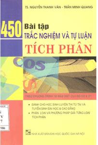 450 Bài Tập Trắc Nghiệm Và Tự Luận Tích Phân - Nguyễn Thanh Vân, Trần Minh Quang