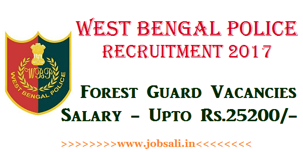 WB Police Forest Guard jobs, Kolkata Police Recruitment, WB Govt jobs 2017