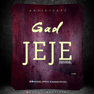 Anticipate: Gad - Jeje (Drops 25:02:2018)