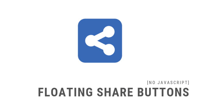 Floating Share Buttons for Blogger [No Javascript]