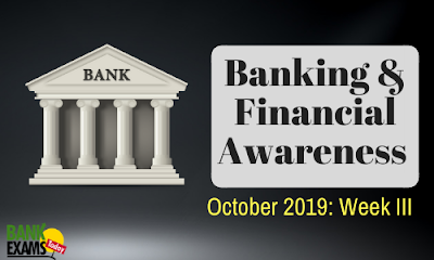Banking and Financial Awareness October 2019: Week III