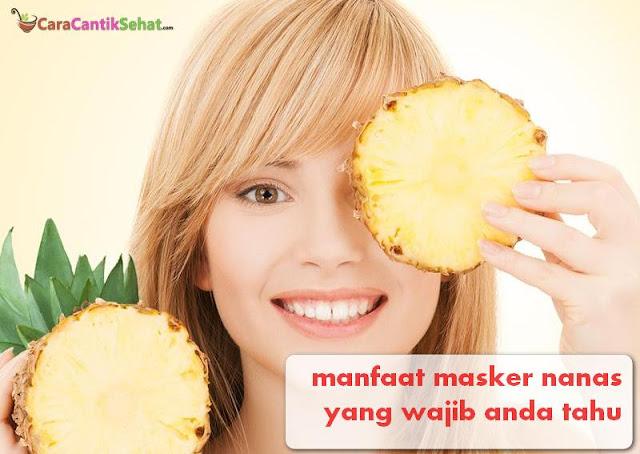 manfaat masker nanas untuk wajah