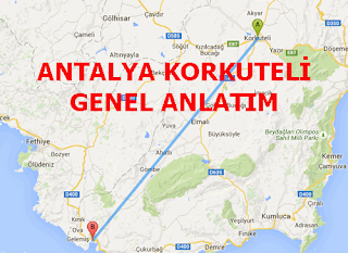ANTALYA KORKUTELİ GENEL ANLATIM
