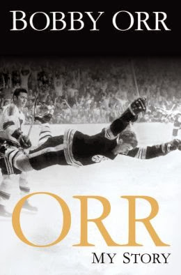 Orr: My Story by Bobby Orr – The Making of a Modest Legend