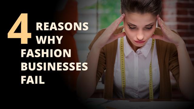 4 REASONS WHY FASHION BUSINESSES FAIL