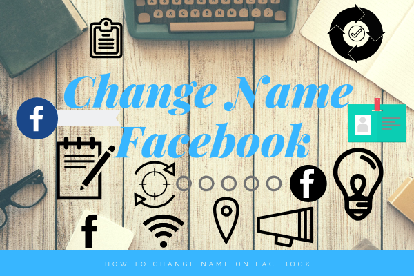 Change Name Of Facebook Account<br/>